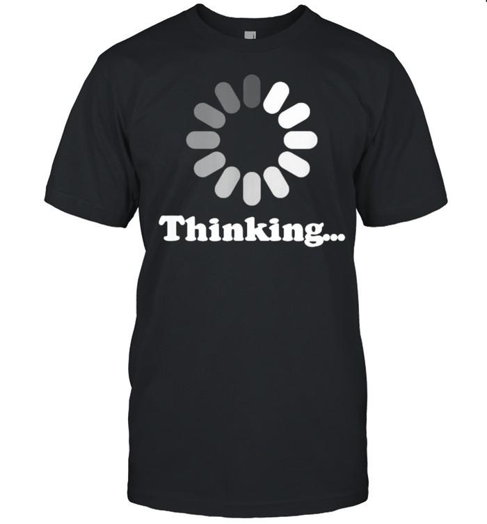 Still Loading Buffering I'm Thinking  Classic Men's T-shirt