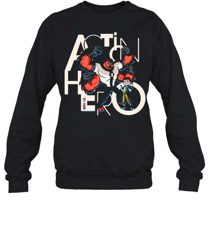 Ben 10 Action Hero shirt Unisex Sweatshirt