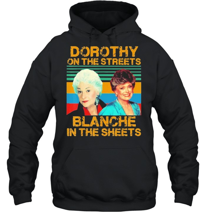 Dorothy On The Streets Blanche In The Sheets Vintage shirt Unisex Hoodie