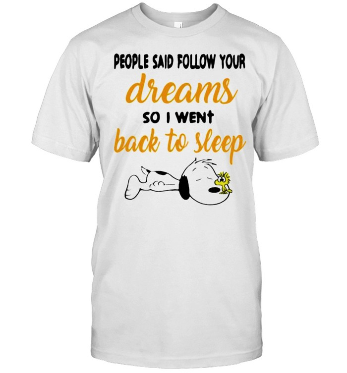 People said follow your dreams so i went back to sleep snoopy shirt Classic Men's T-shirt