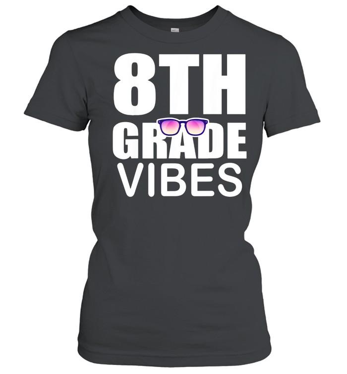 8th grade vibes first day of school 8th grade shirt Classic Women's T-shirt