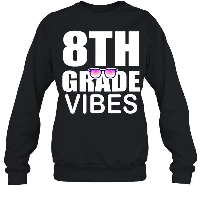 8th grade vibes first day of school 8th grade shirt Unisex Sweatshirt
