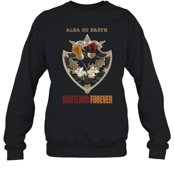 Alba Gu Bràth Scotland Forever T-shirt Unisex Sweatshirt
