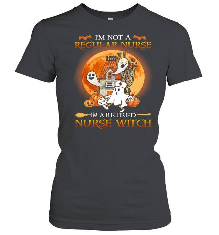Im Not A Regular Nurse Im A Retired Nurse Witch Halloween shirt Classic Women's T-shirt