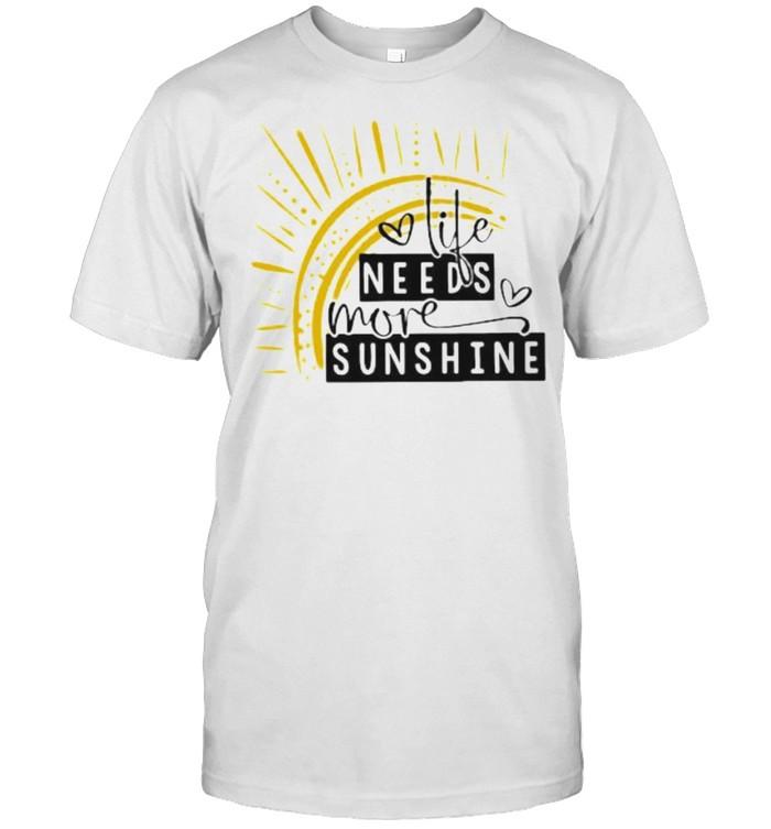 Life Needs More Sunshine  Classic Men's T-shirt