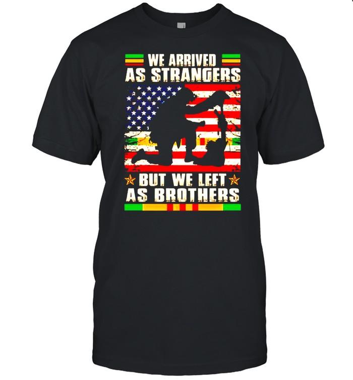 Vietnam Veteran we arrived as strangers but we left as brothers shirt Classic Men's T-shirt