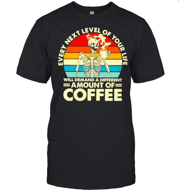Every next level of your life demand a different amount of coffee vintage shirt Classic Men's T-shirt