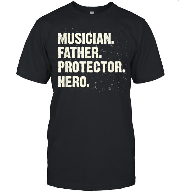Protector Hero Musician Dad Instrumentalist Daddy Profession shirt Classic Men's T-shirt