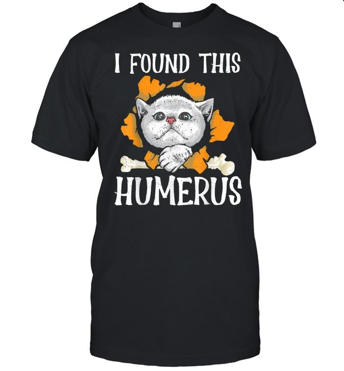 I Found This Humerus Halloween Cat Humerus Bone shirt Classic Men's T-shirt