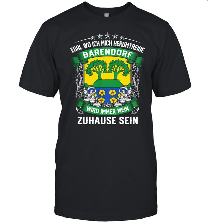 Egal Wo Ich Mich Herumtreibe Bad Barendorf Wird Immer Mein Zuhause Sein shirt Classic Men's T-shirt