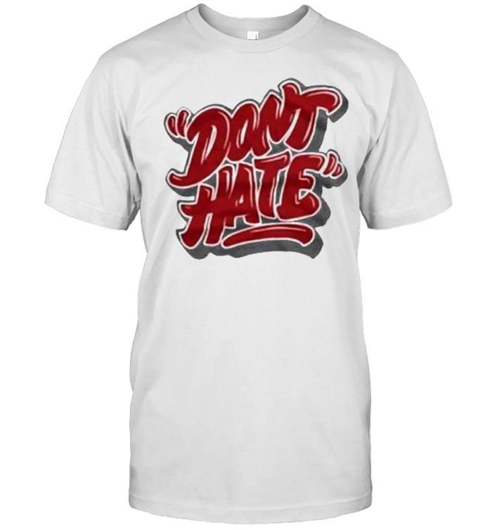Don't Hate Unisex T  Classic Men's T-shirt