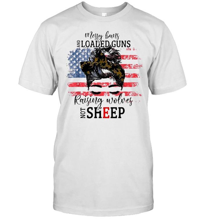 Messy buns and loaded guns raising wolves not sheep American flag shirt Classic Men's T-shirt