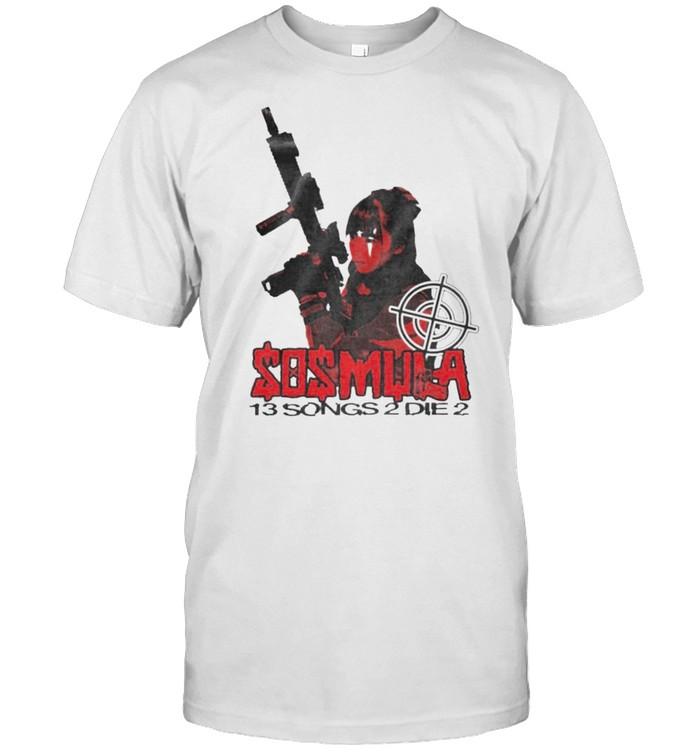 Sosmula 13 songs 2 die 2 shirt Classic Men's T-shirt