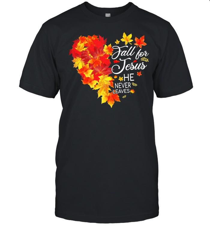 Fall For Jesus He Never Leaves Fall Leaf Heart shirt Classic Men's T-shirt