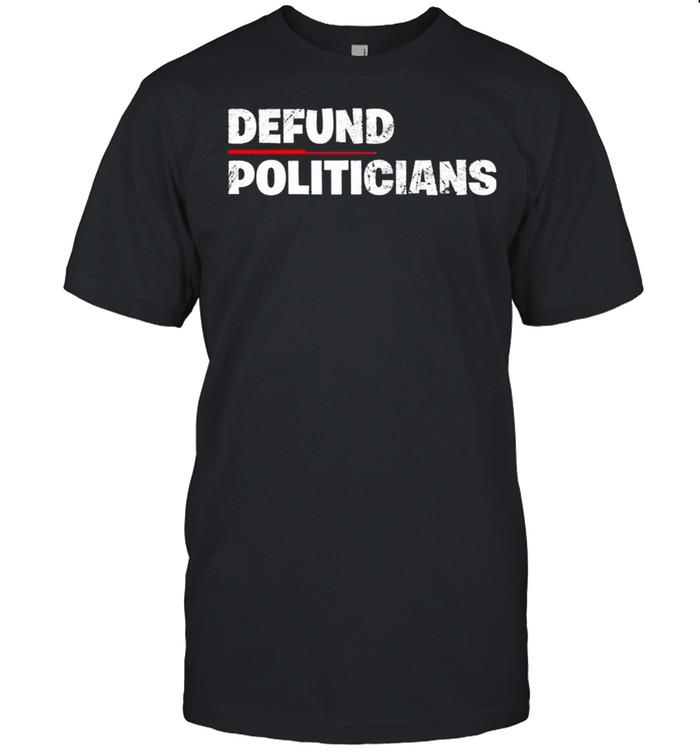 Defund Politicians Anti Government 2021 shirt Classic Men's T-shirt