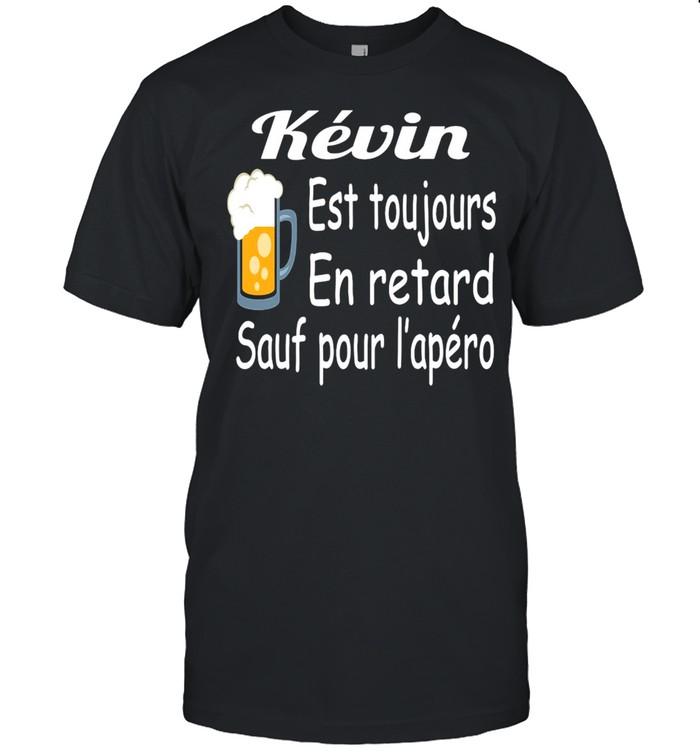 Kevin Est Toujours En Retard Sauf Pour L'apéro T-shirt Classic Men's T-shirt