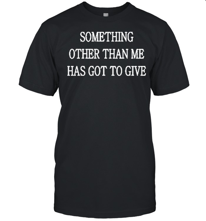 Drake Giannis Certified Lover Boy Something Other than Me Has Got To Give  Classic Men's T-shirt