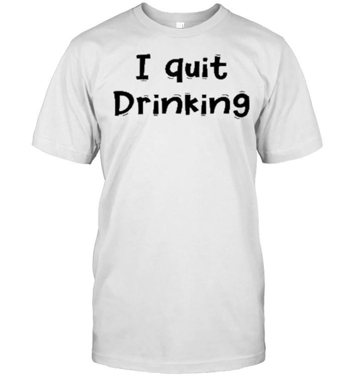 I quit Drinking  Classic Men's T-shirt