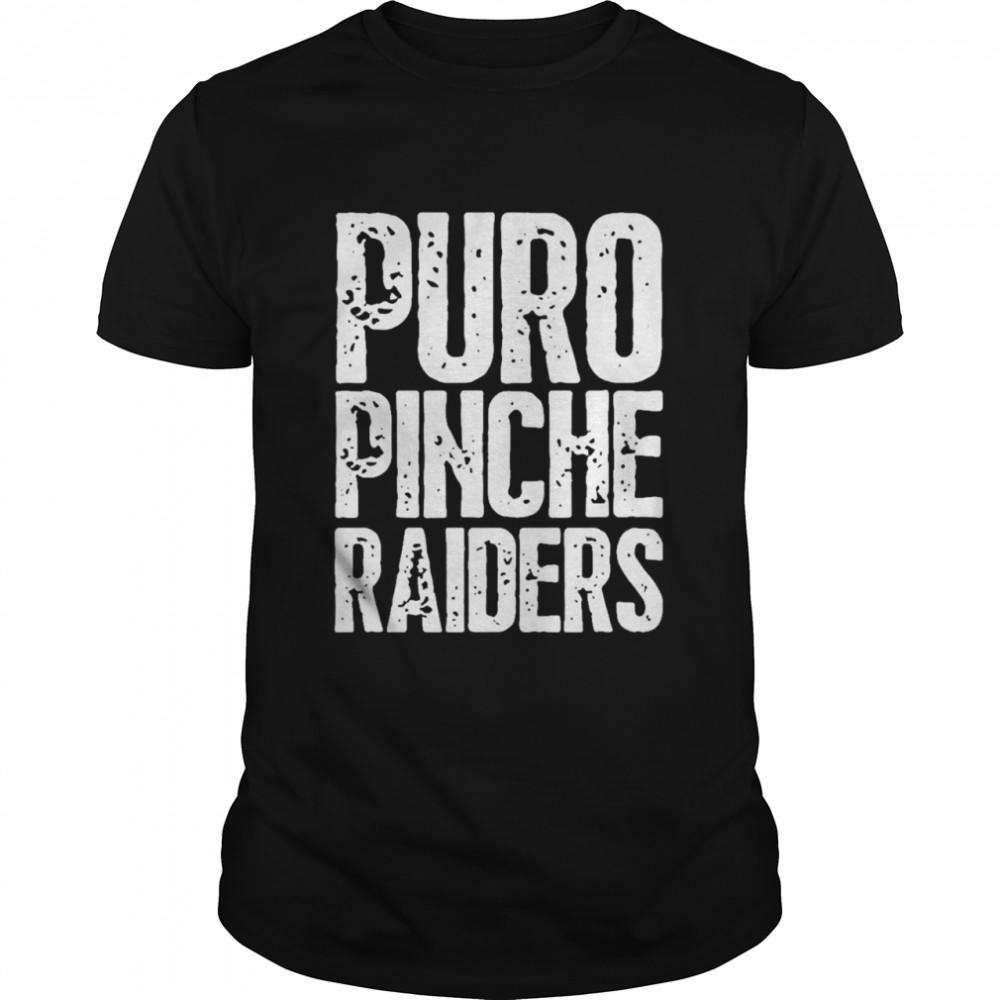 Puro Pinche Raiders Fans Distressed Tee  Classic Men's T-shirt