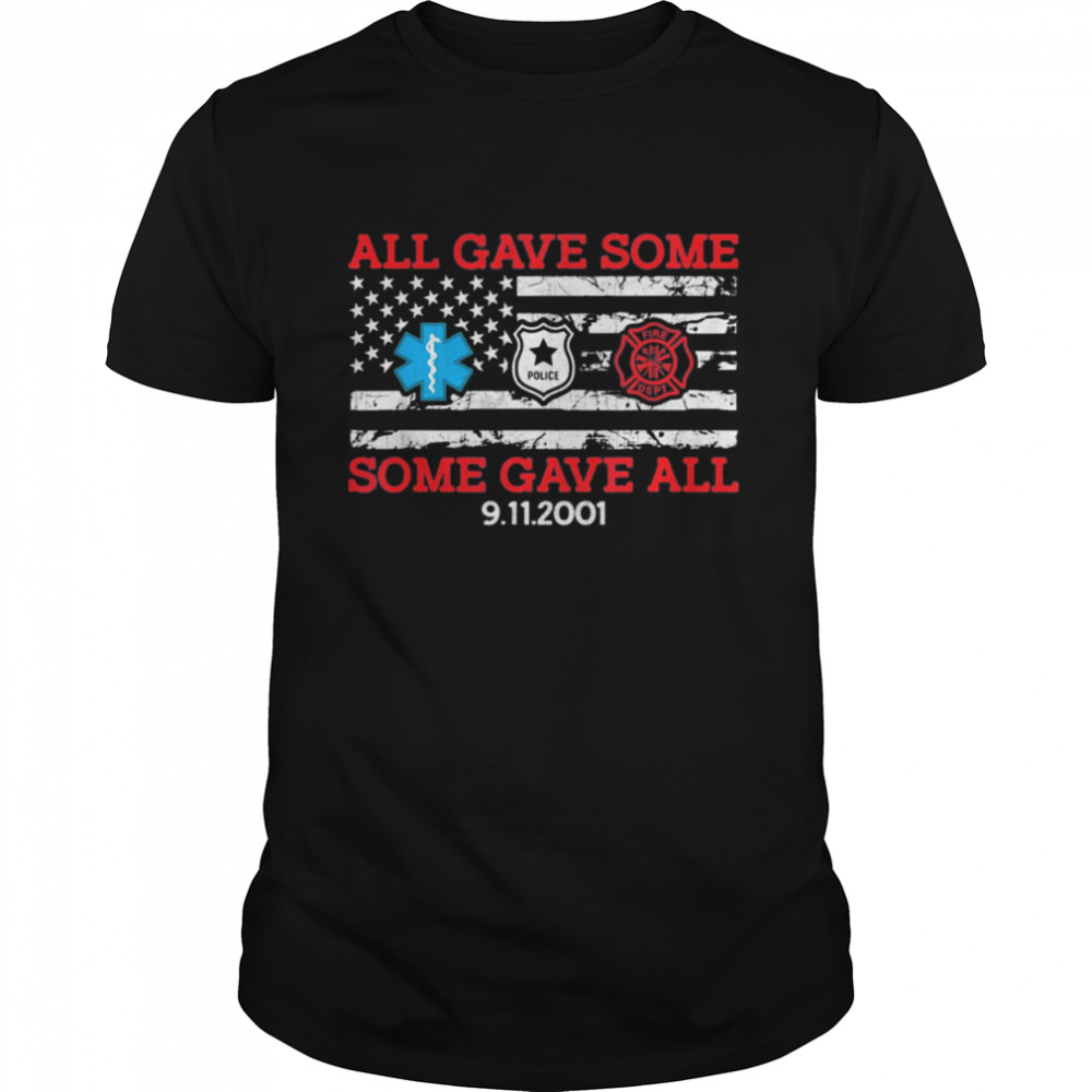 All gave some some gave all 20 year anniversary 09 11 2001 shirt Classic Men's T-shirt