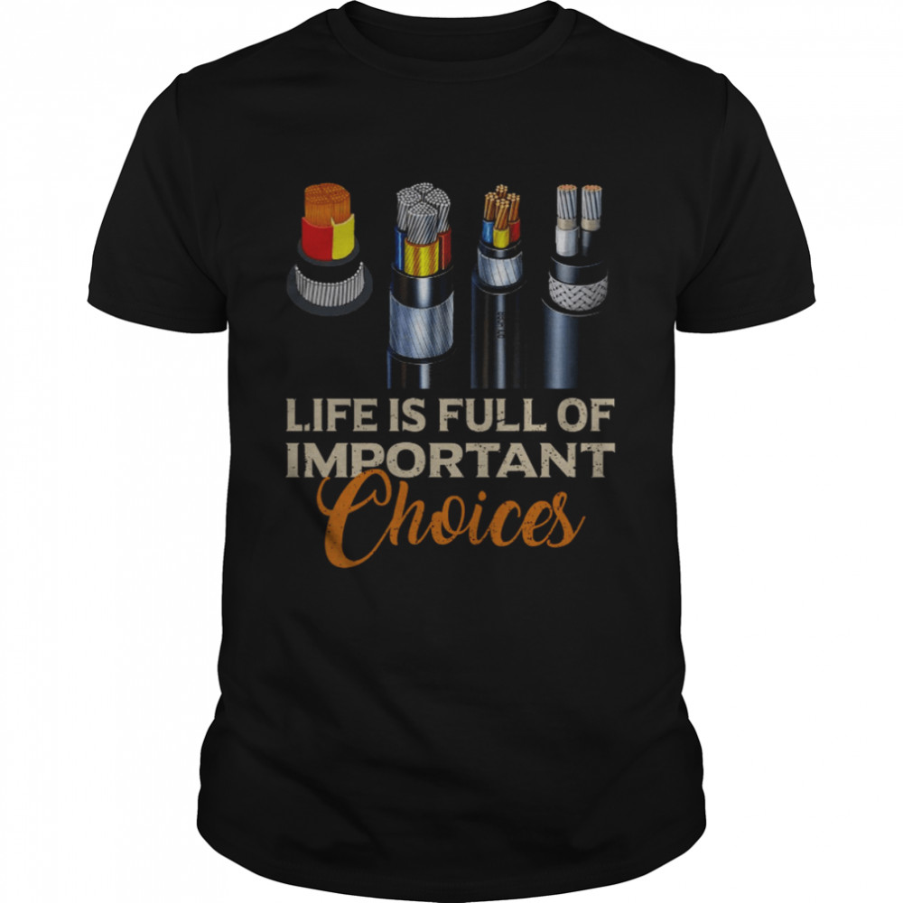Life is full of important choices shirt Classic Men's T-shirt
