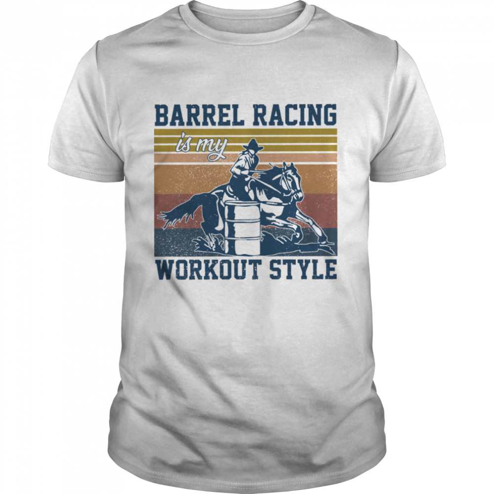 Barrel Racing Is My Workout Style Vintage Retro shirt Classic Men's T-shirt