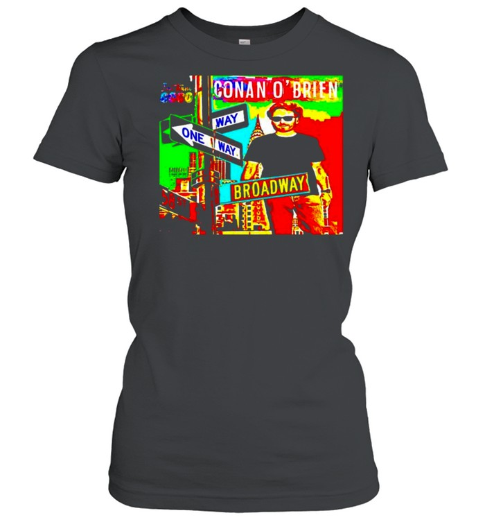 Conan O'Brien way one way broadway shirt Classic Women's T-shirt