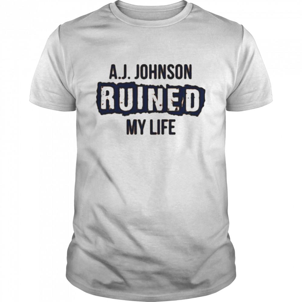 A.J. Johnson ruined my life shirt Classic Men's T-shirt