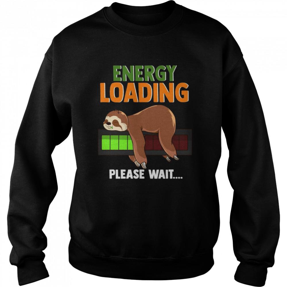 Sloth Energy Loading Sleeping Sloth shirt Unisex Sweatshirt