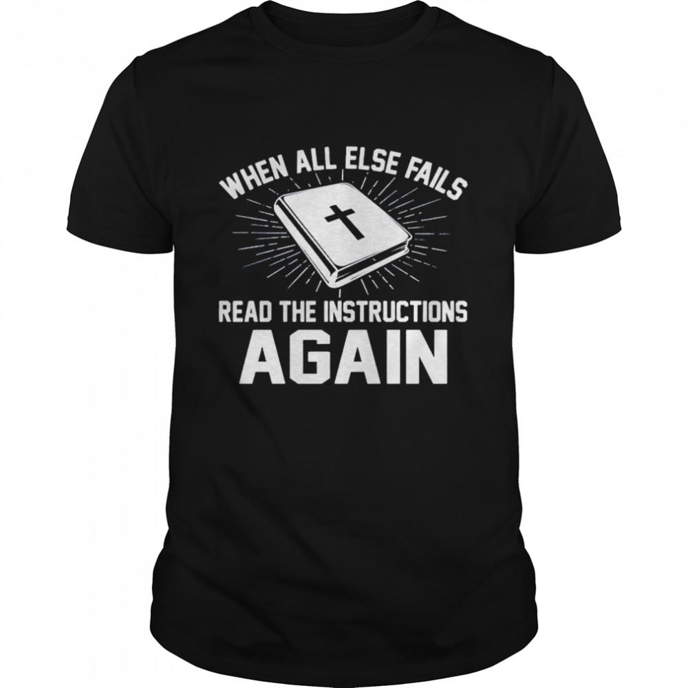 When all else fails read the instructions again shirt Classic Men's T-shirt