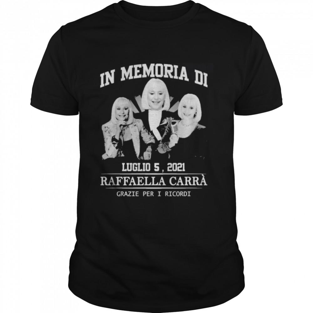In memory of Raffaella Carra Grazie Per I Ricordi shirt