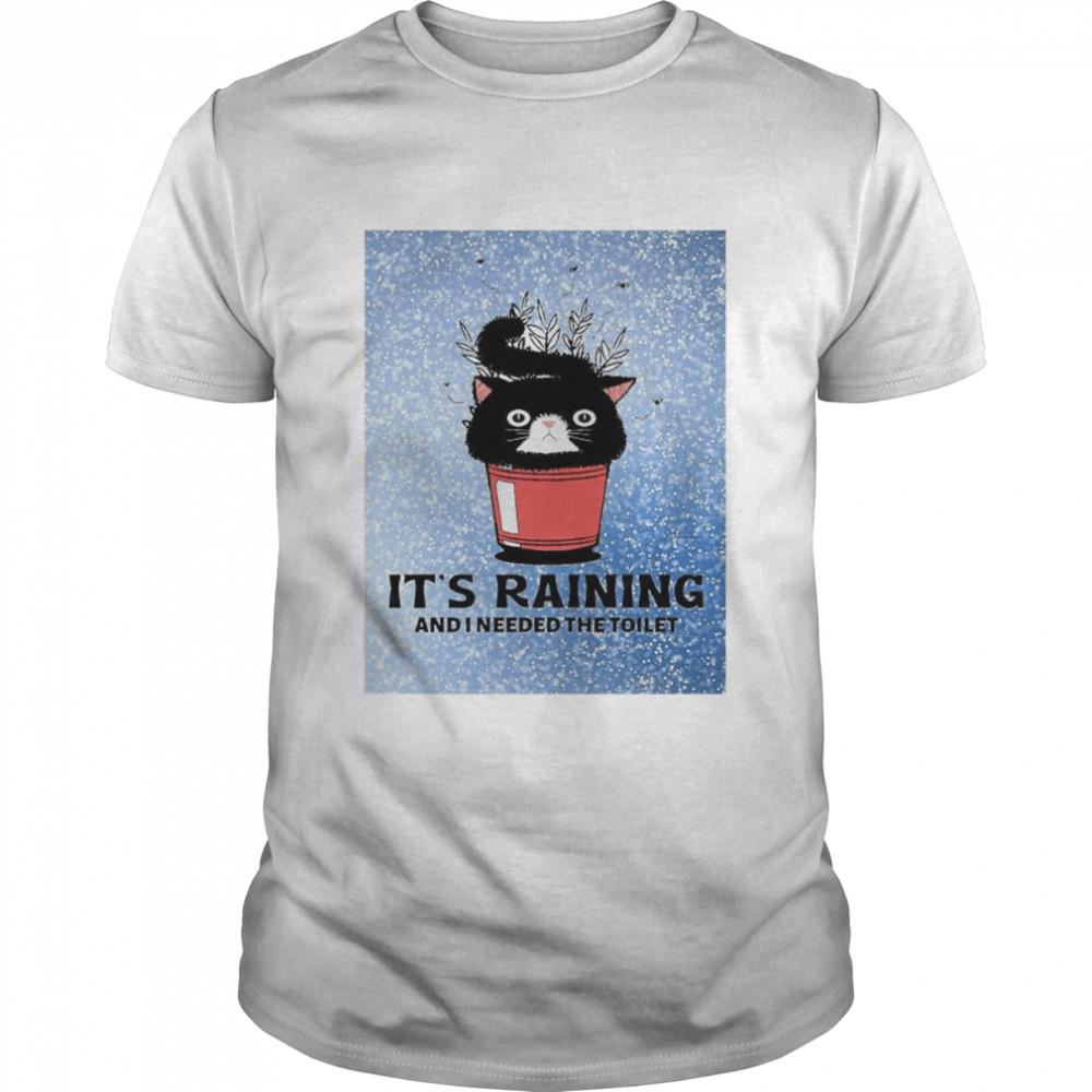 Black cat it's raining and I needed the toilet shirt Classic Men's T-shirt