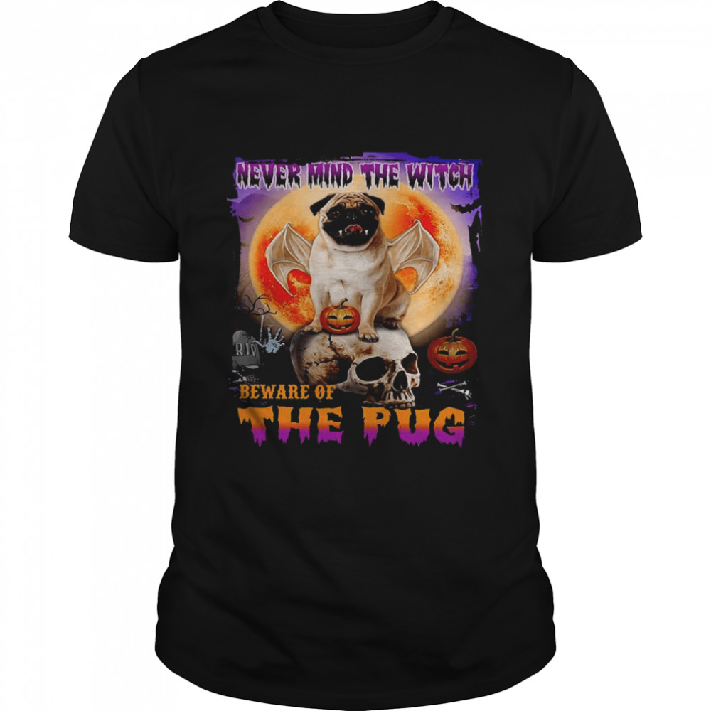 Never mind the witch beware of the pug shirt Classic Men's T-shirt