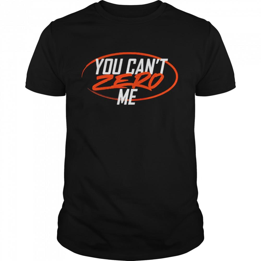 You can't zero me shirt Classic Men's T-shirt