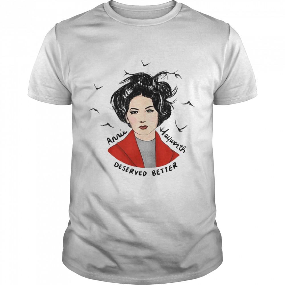 Annie Hayworth Deserved Better T-shirt Classic Men's T-shirt