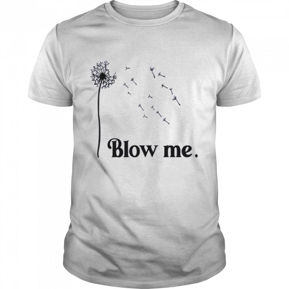 Blow me shirt Classic Men's T-shirt