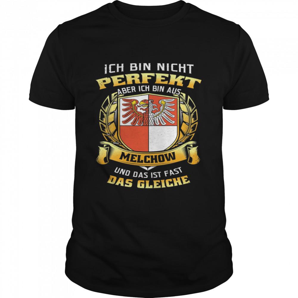 Ich Bin Nicht Perfekt Aber Ich Bin Aus Melchow Und Das Ist Fast Das Gleiche T- Classic Men's T-shirt
