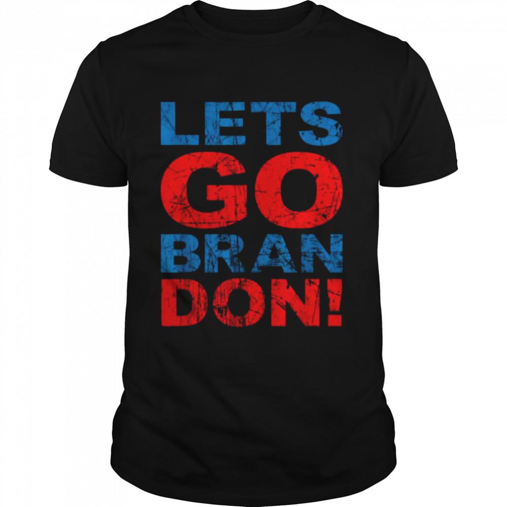 The Lets Go Brandon Funny Anti liberal Joe Biden Joke shirt Classic Men's T-shirt