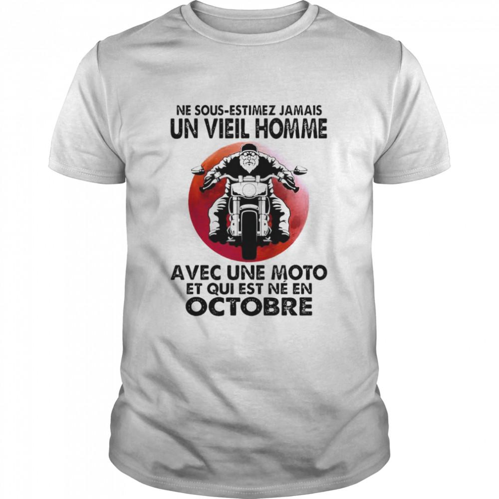 Never Motorcycle Ne Sous Estimez Jamais Un Vieil Homme Avec Une Moto Et Qui Est Ne En Octobre T-shirt Classic Men's T-shirt