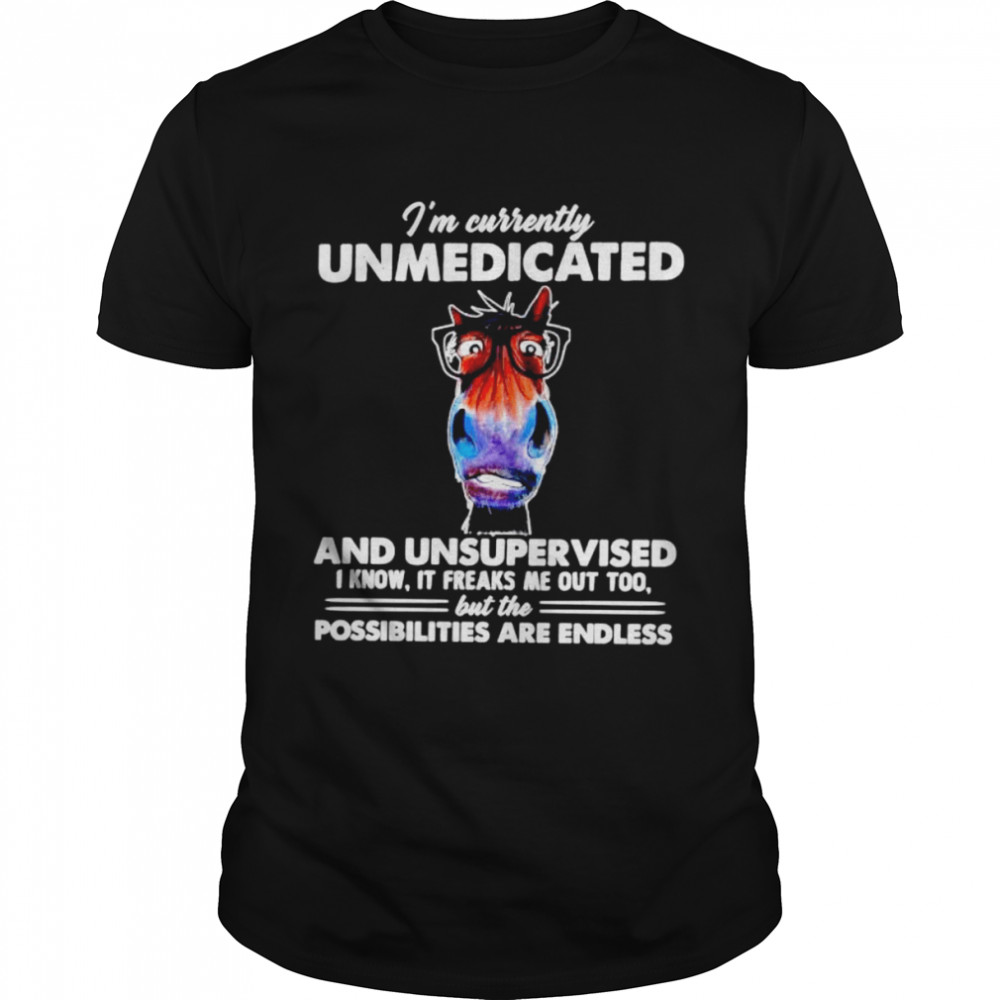 I'm currently unmedicated and unsupervised shirt Classic Men's T-shirt
