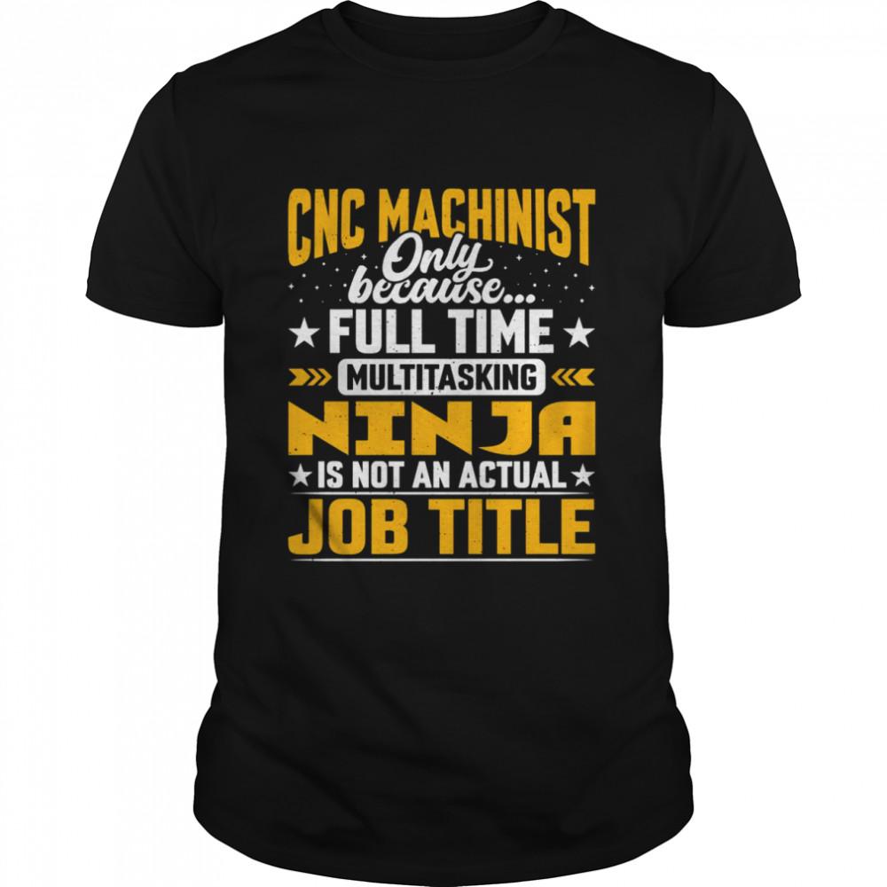 CNC Machinist Technologist Technician Job Title  Classic Men's T-shirt