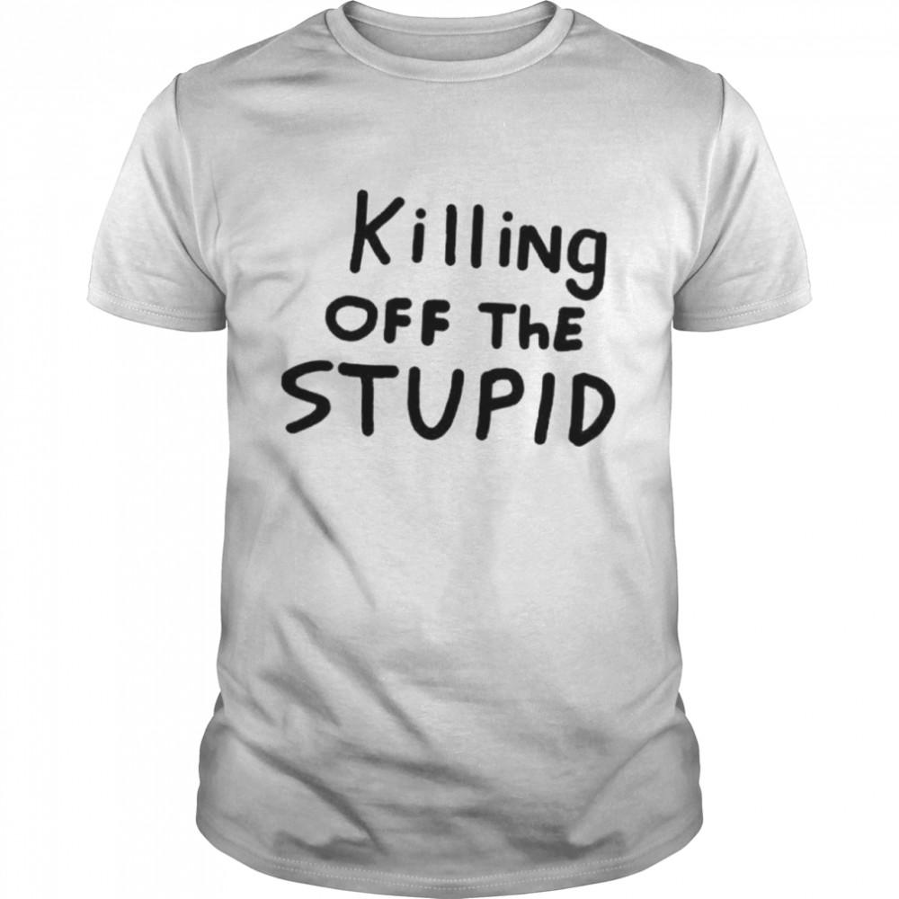 killing Off The Stupid shirt Classic Men's T-shirt