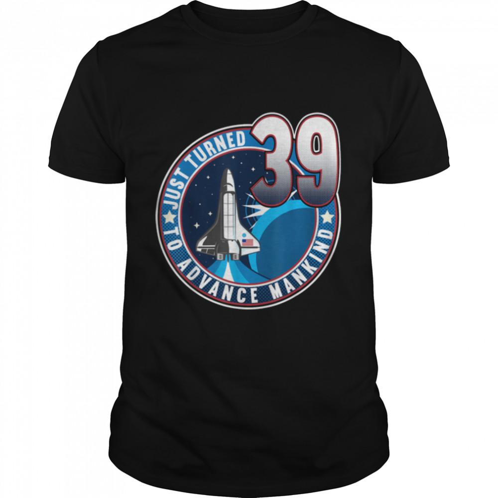 39th Birthday I To Advance Mankind I Adult Astronaut Costume T- B09JSMM1MW Classic Men's T-shirt