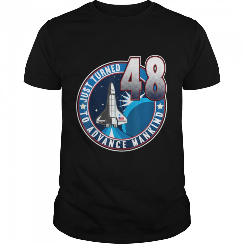 48th Birthday I To Advance Mankind I Adult Astronaut Costume T- B09JZHK2CS Classic Men's T-shirt