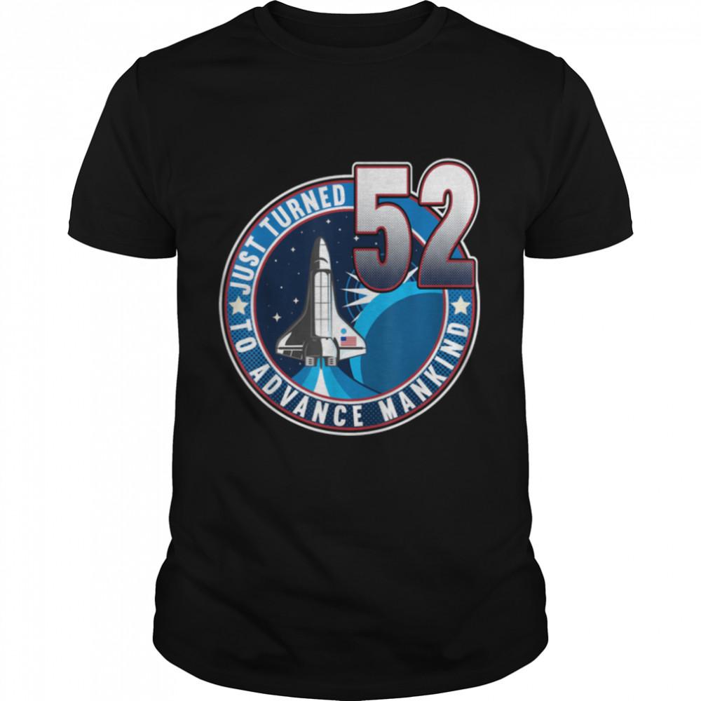 52nd Birthday I To Advance Mankind I Adult Astronaut Costume T- B09JZFGJFH Classic Men's T-shirt