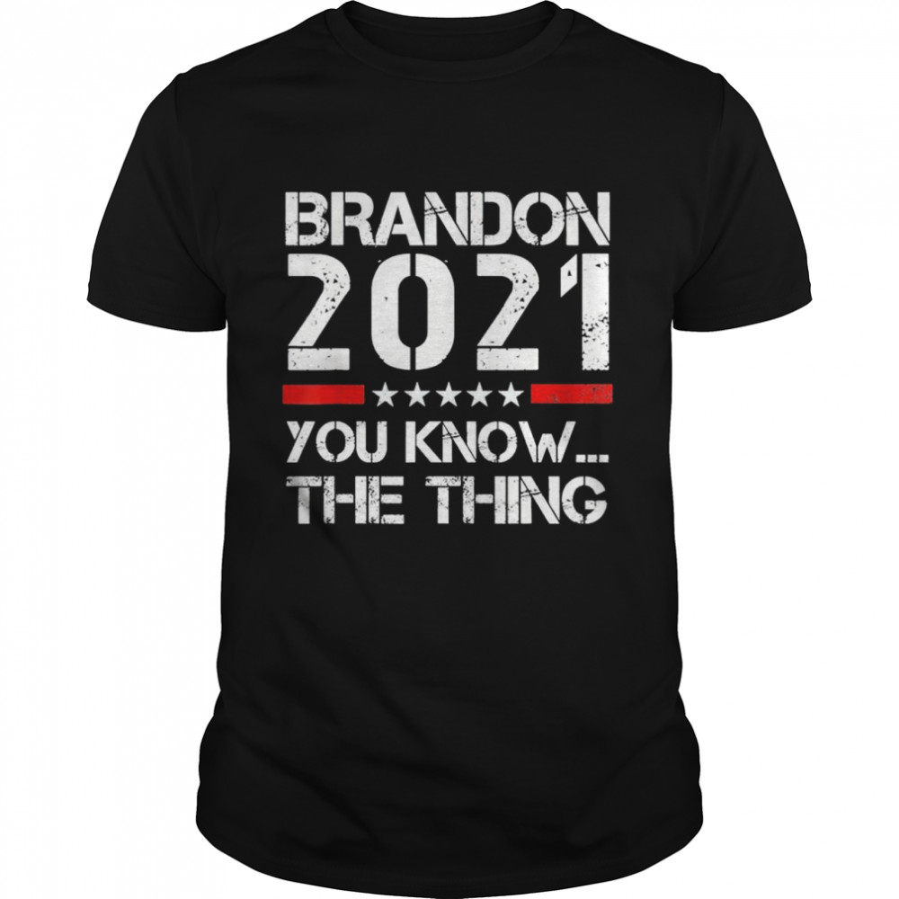 Brandon 2021 You Know The Thing Tee  Classic Men's T-shirt