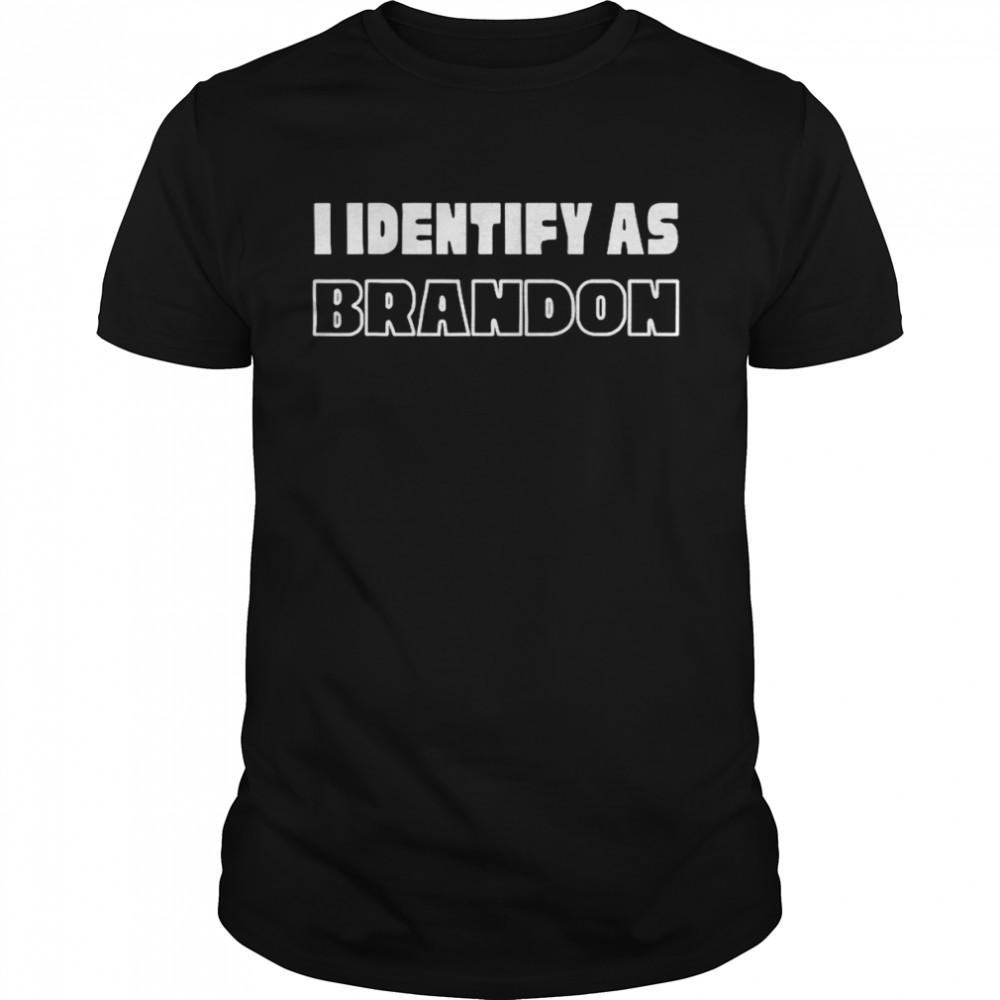 I Identify As Brandon T- Classic Men's T-shirt